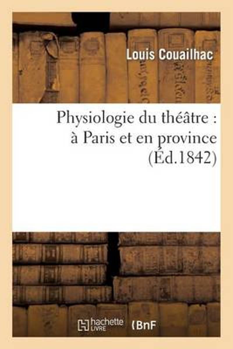 Physiologie Du Th��tre
