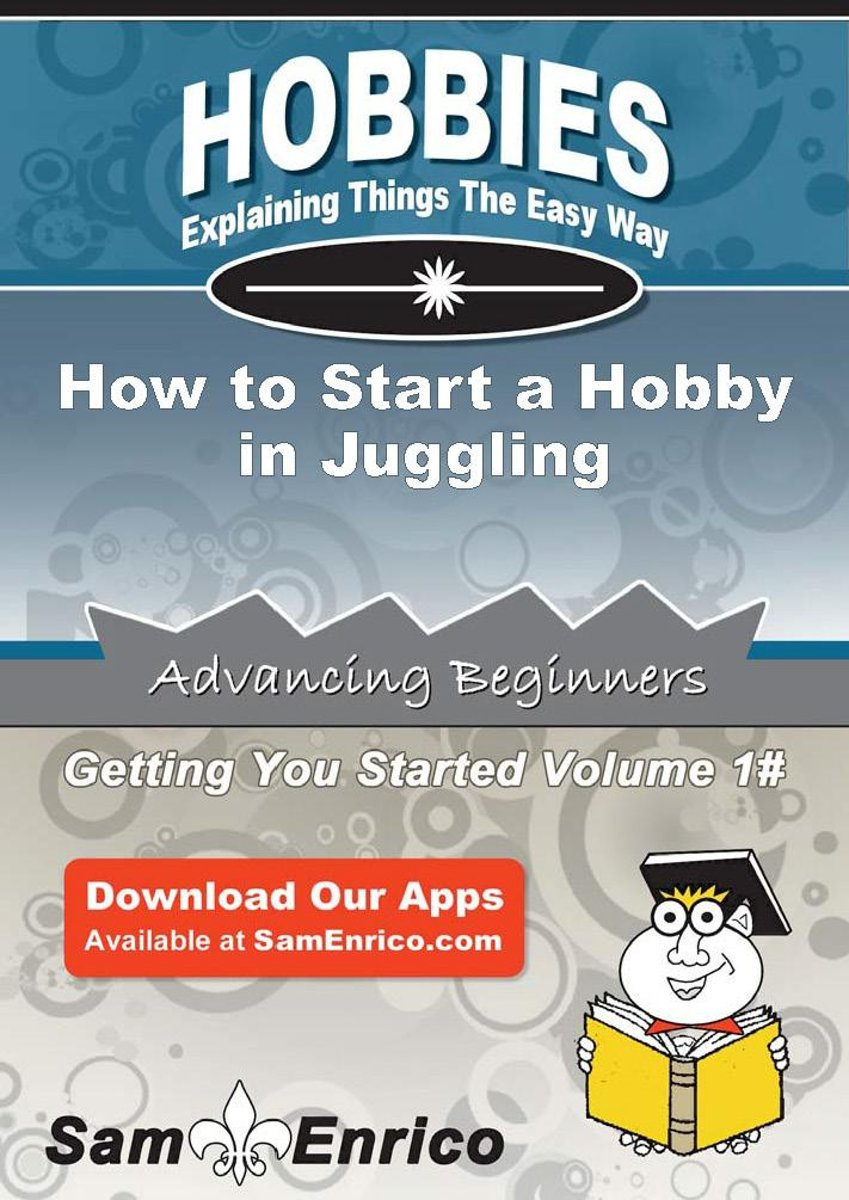 How to Start a Hobby in Juggling