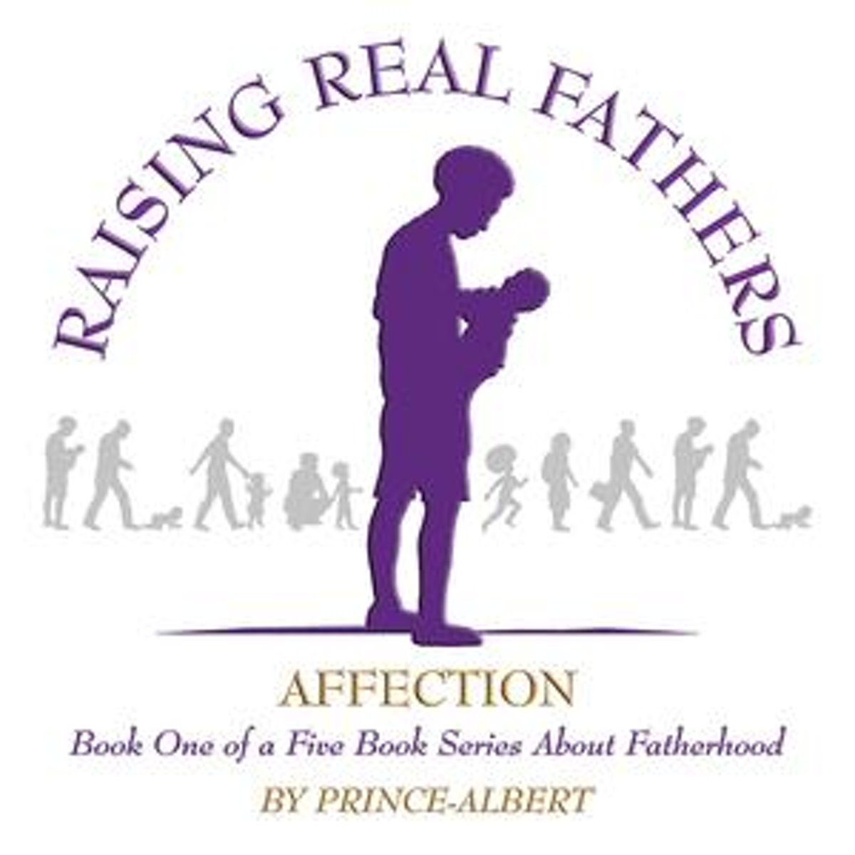 Raising Real Fathers
