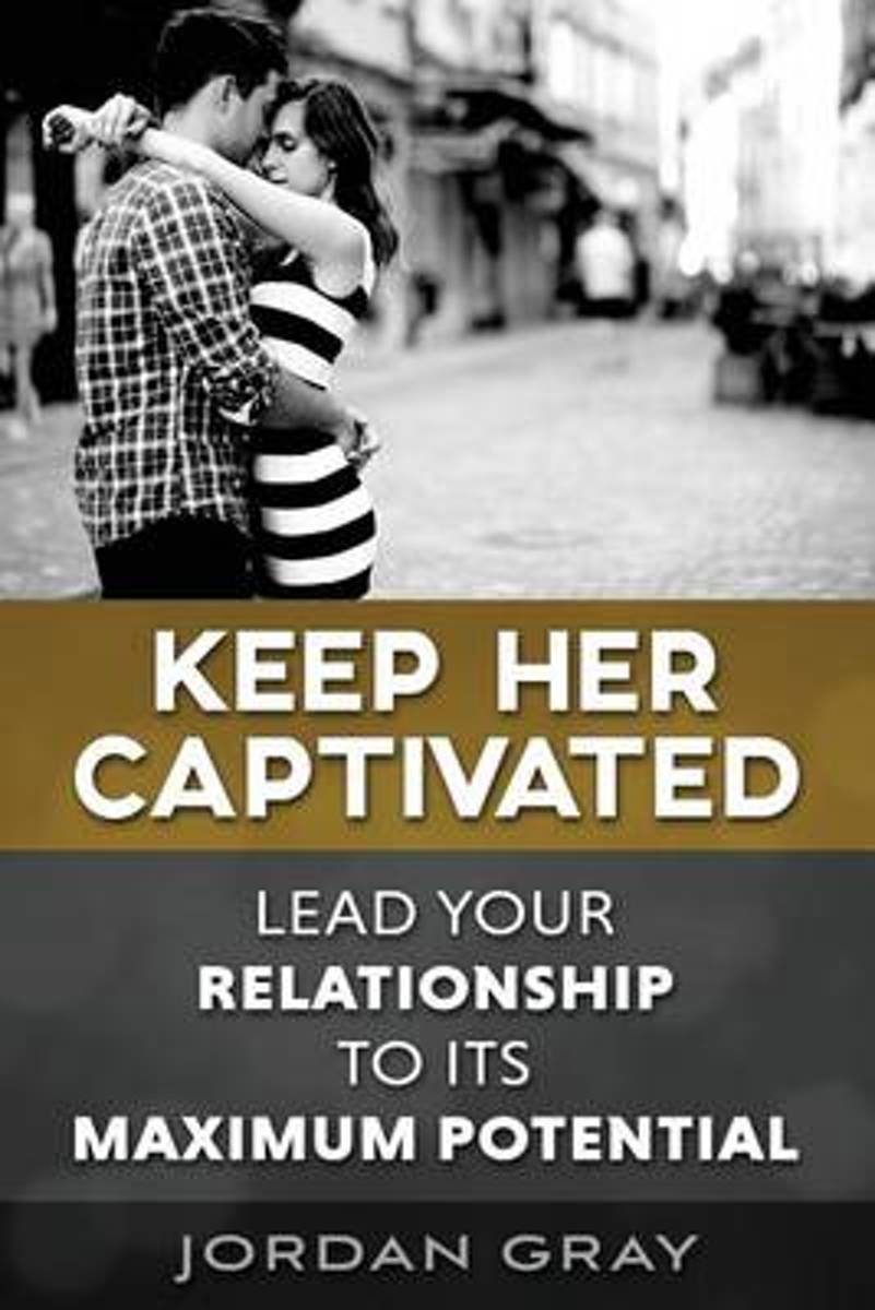 Keep Her Captivated