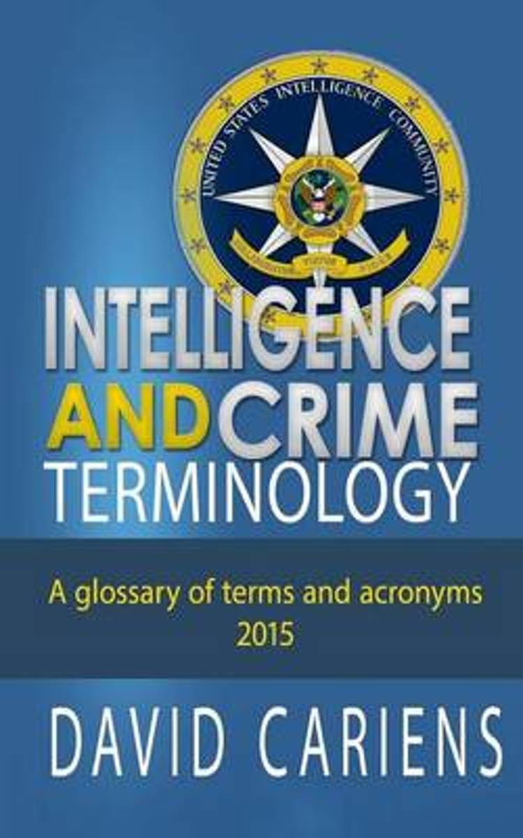 Intelligence and Crime Terminology a Glossary of Terms and Acronyms