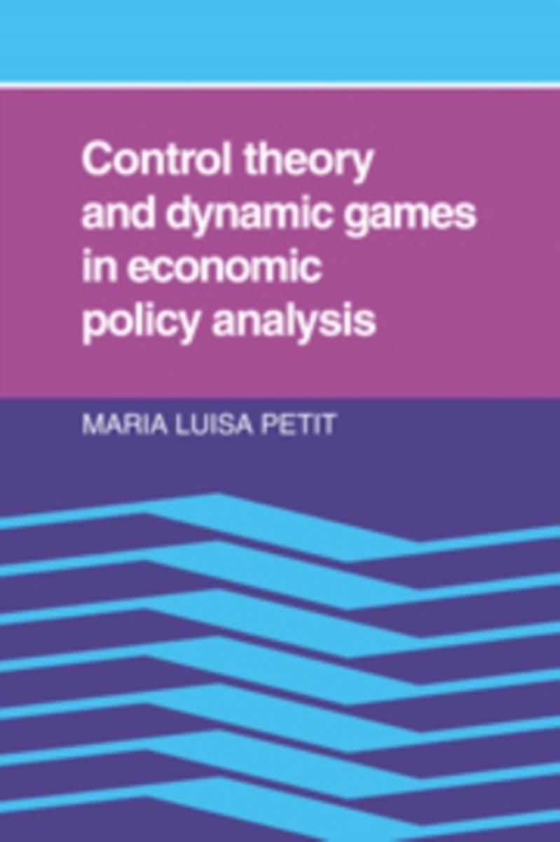 Control Theory and Dynamic Games in Economic Policy Analysis
