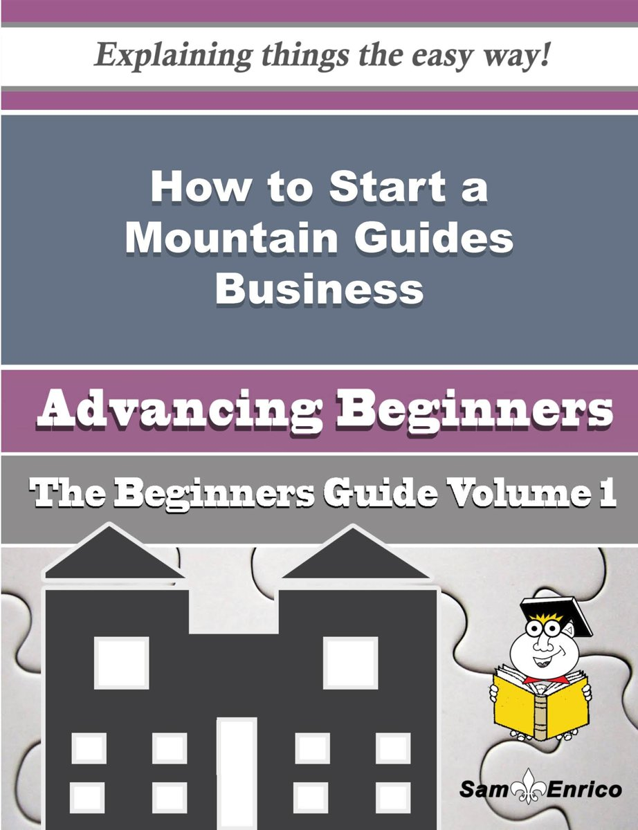 How to Start a Mountain Guides Business (Beginners Guide)