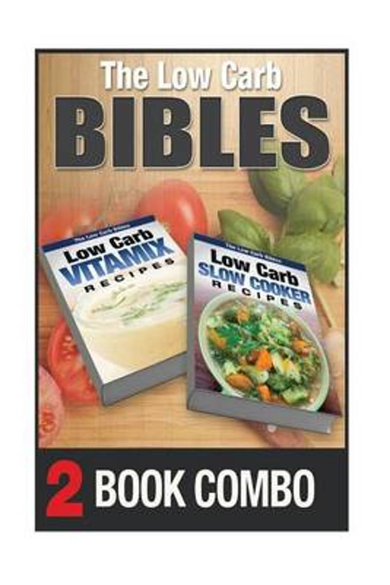 Low Carb Slow Cooker Recipes and Low Carb Vitamix Recipes