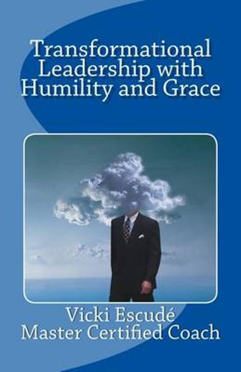 Transformational Leadership with Humility and Grace