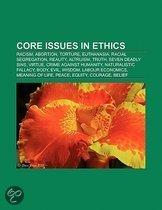 Core Issues In Ethics: Racism, Abortion, Torture, Euthanasia, Racial Segregation, Reality, Altruism, Truth, Seven Deadly Sins, Virtue