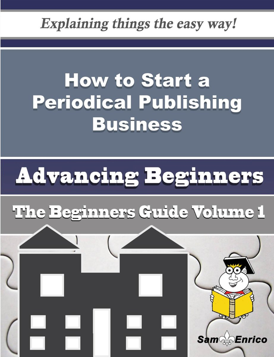 How to Start a Periodical Publishing Business (Beginners Guide)