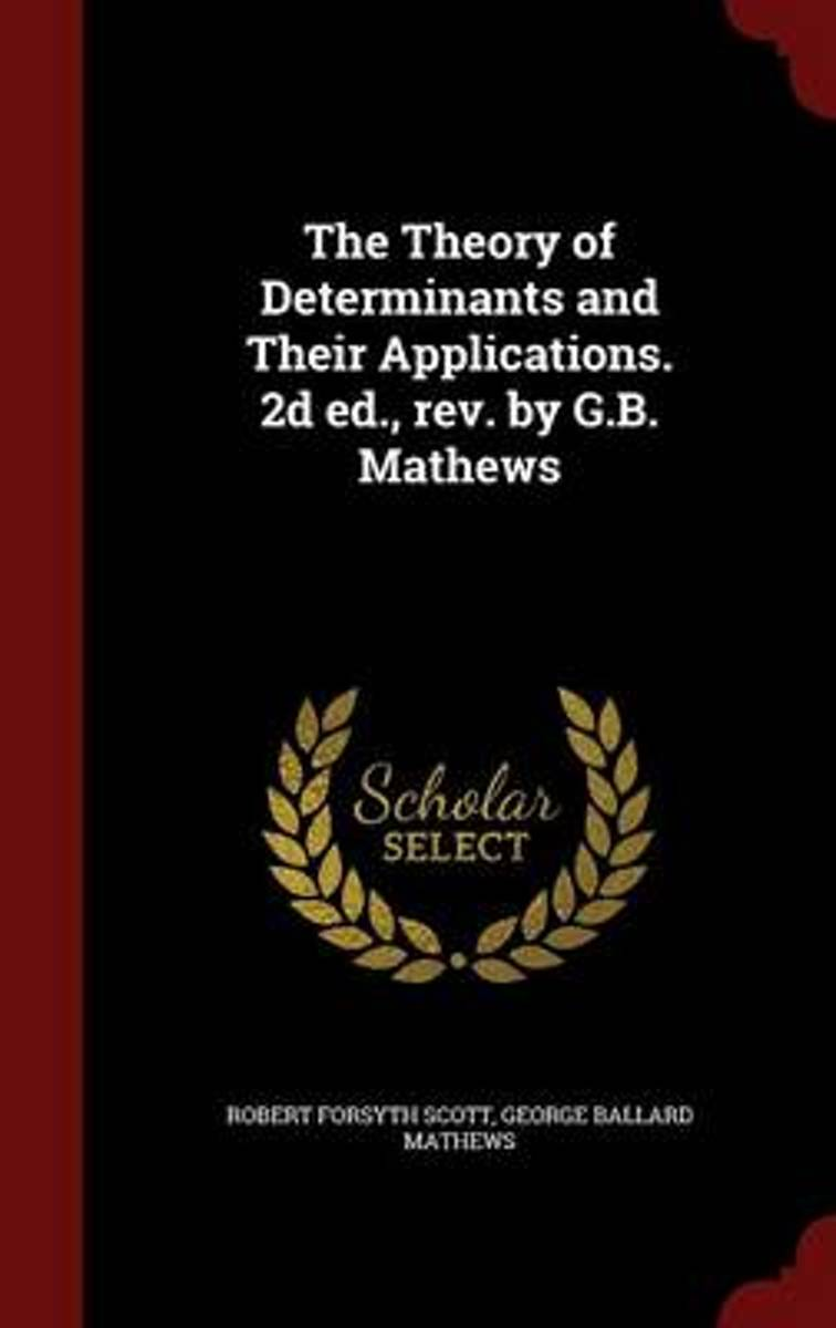 The Theory of Determinants and Their Applications. 2D Ed., REV. by G.B. Mathews