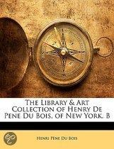 The Library & Art Collection Of Henry De Pene Du Bois, Of New York. B