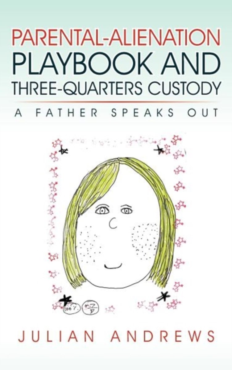 Parental-Alienation Playbook and Three-Quarters Custody
