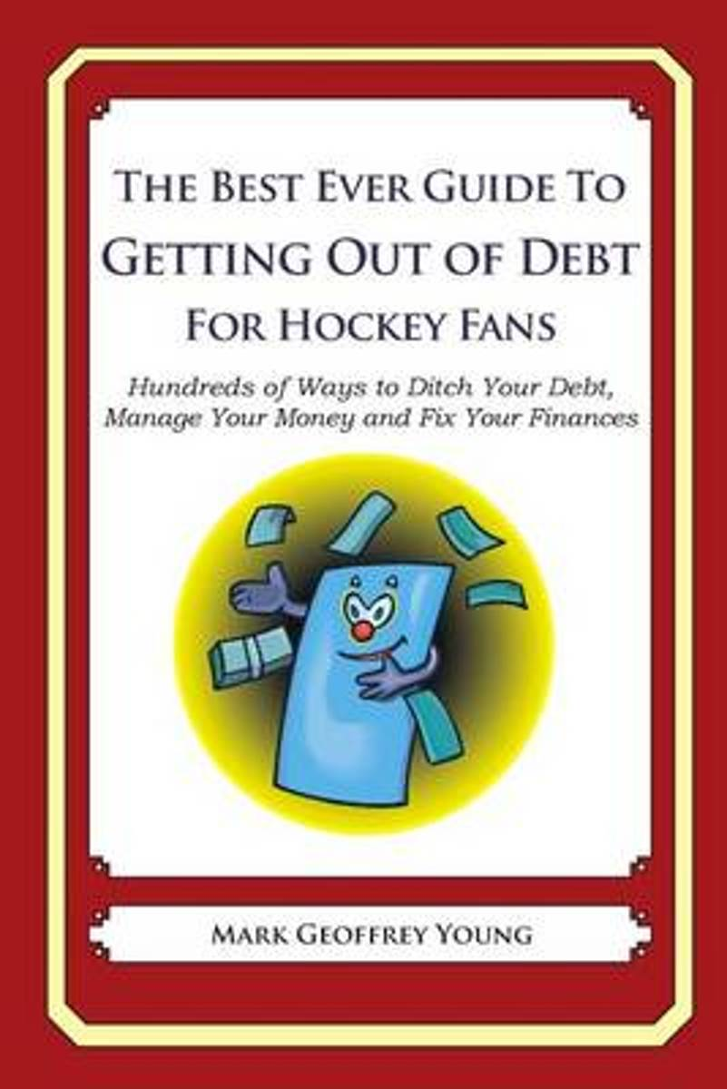 The Best Ever Guide to Getting Out of Debt for Hockey Fans