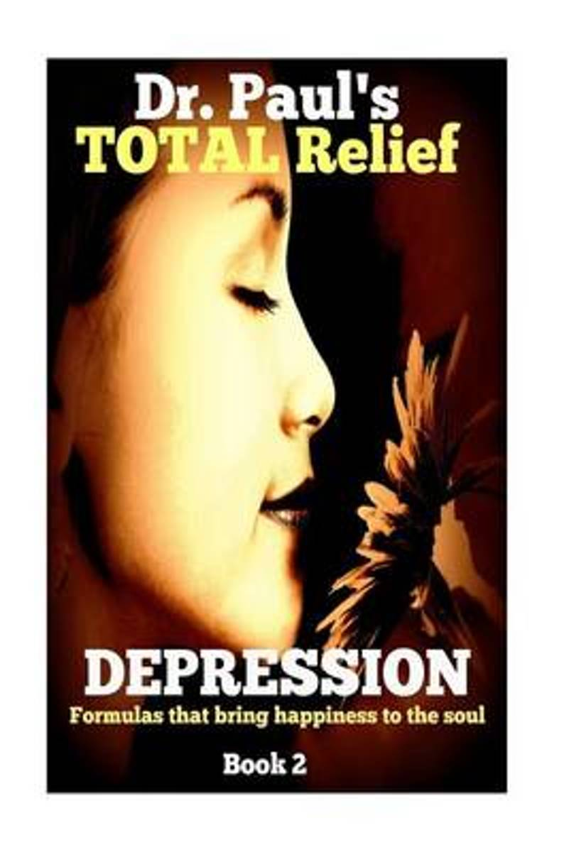 Dr. Paul's Total Relief, Depression, Book 2