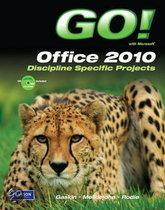 GO! with Microsoft Office 2010, Discipline Specific Projects