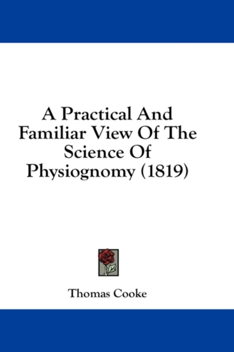 A Practical and Familiar View of the Science of Physiognomy (1819)