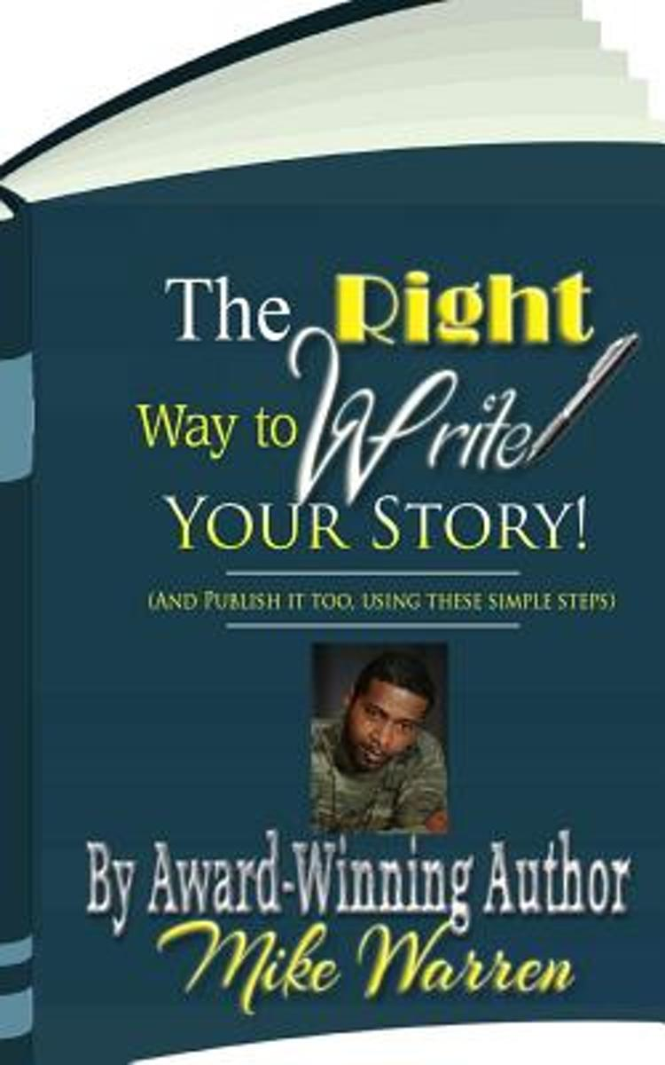 The Right Way to Write Your Story
