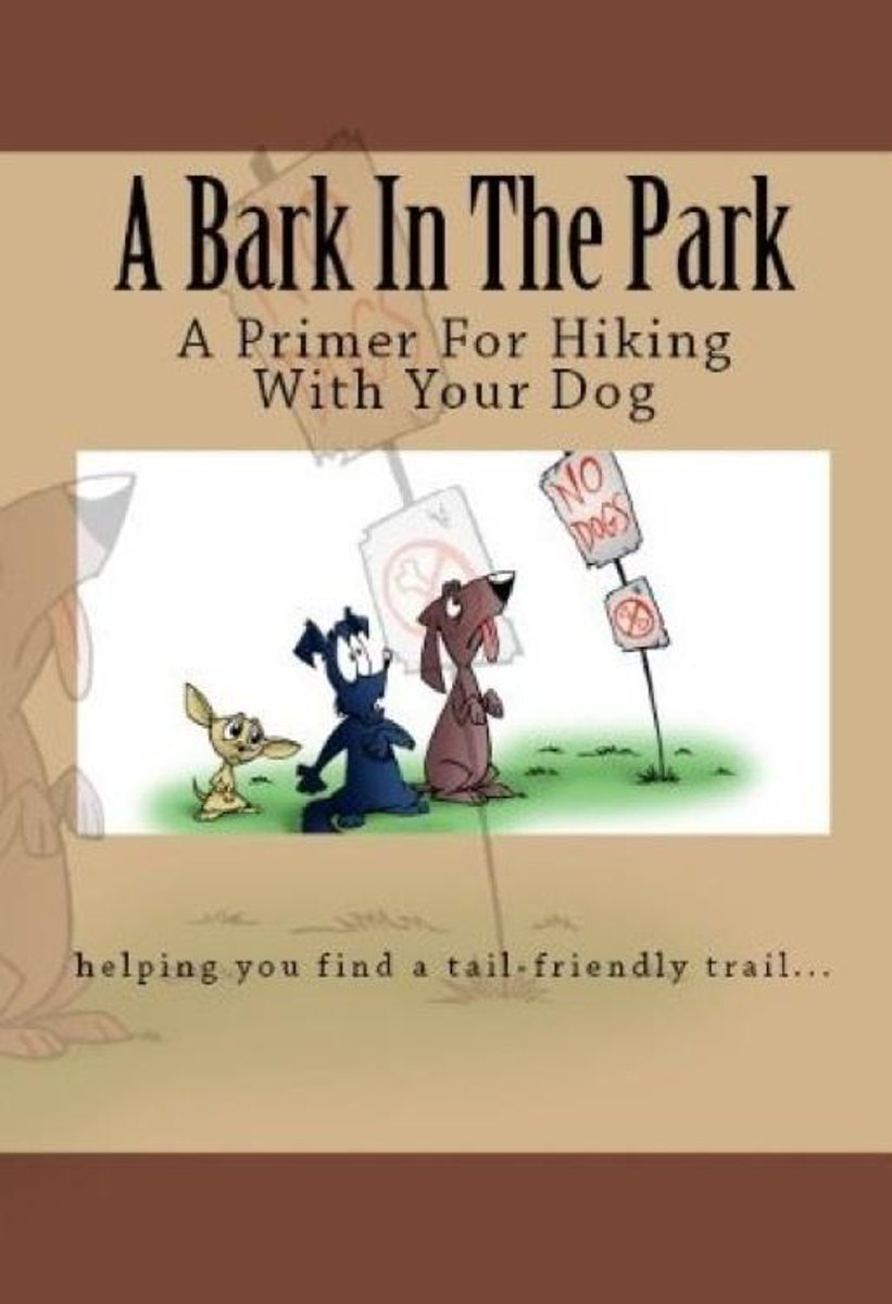 A Bark In The Park-A Primer For Hiking With Your Dog