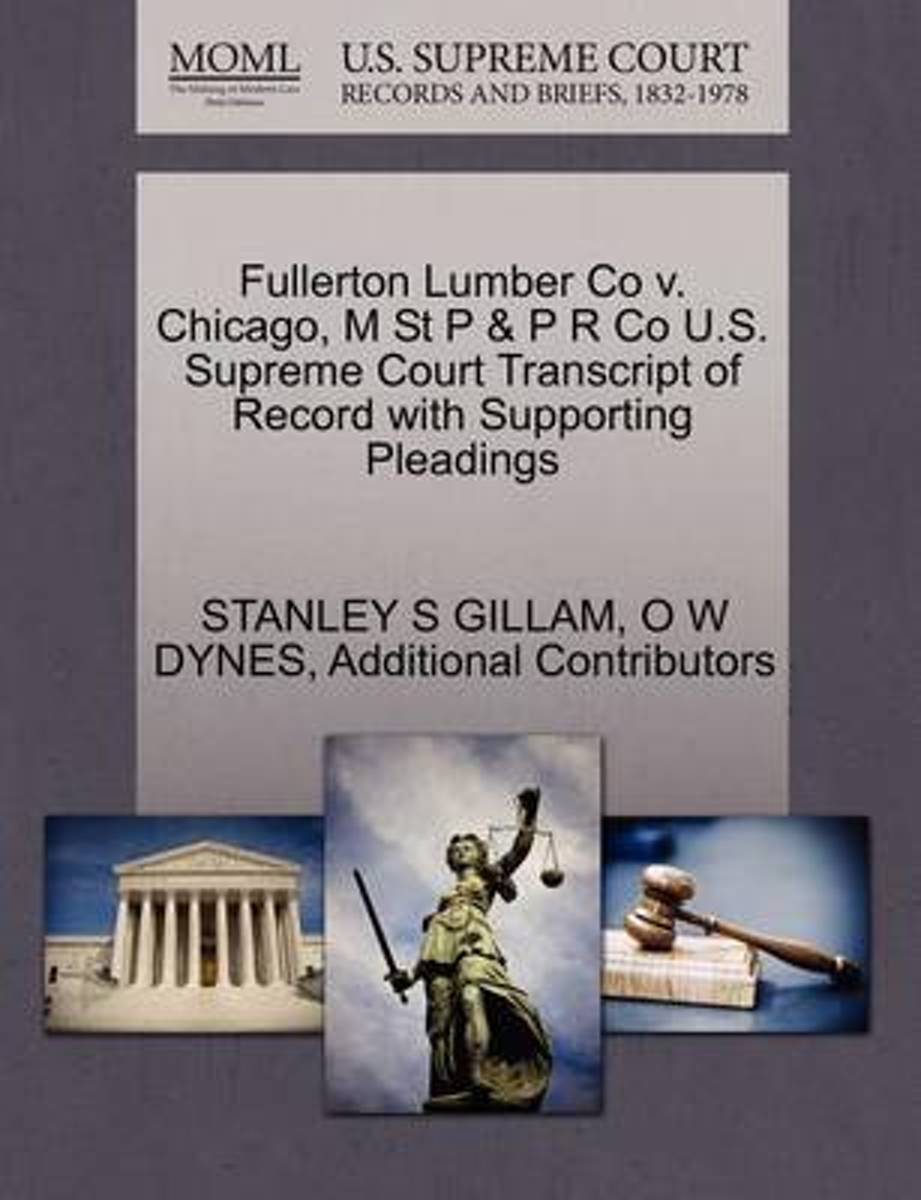 Fullerton Lumber Co V. Chicago, M St P & P R Co U.S. Supreme Court Transcript of Record with Supporting Pleadings