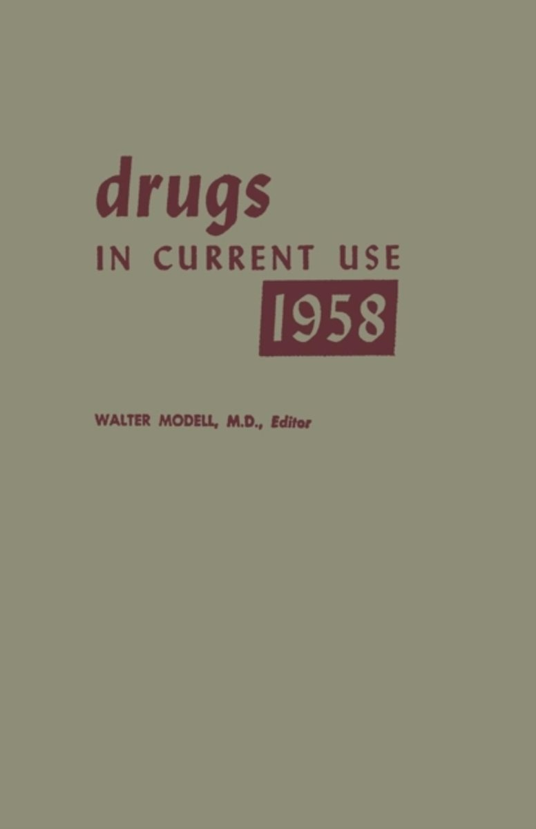 Drugs in Current Use 1958