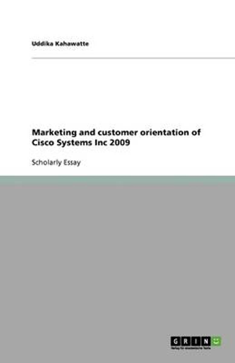 Marketing and Customer Orientation of Cisco Systems Inc 2009