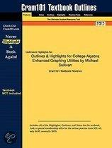 Outlines & Highlights For College Algebra Enhanced Graphing Utilities By Michael Sullivan, Isbn