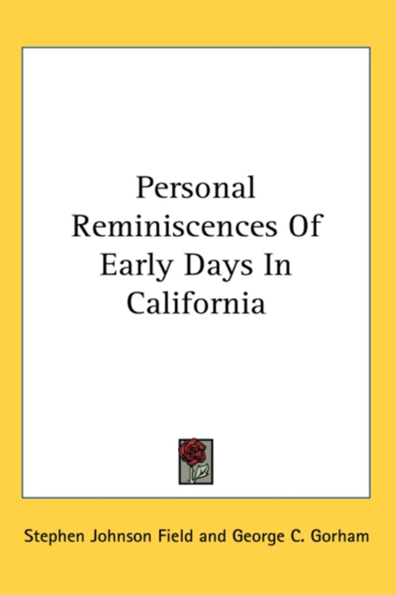 Personal Reminiscences of Early Days in California