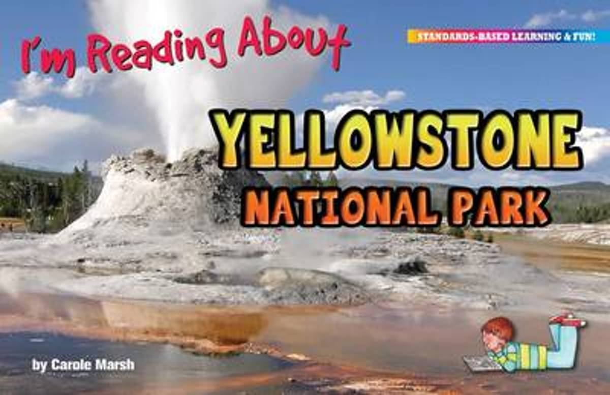 I'm Reading about Yellowstone National Park