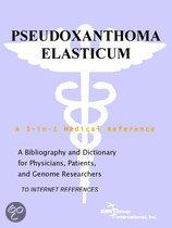 Pseudoxanthoma Elasticum - a Bibliography and Dictionary for Physicians, Patients, and Genome Researchers