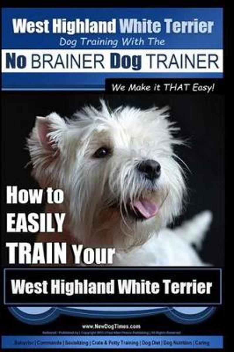 West Highland White Terrier Dog Training with the No Brainer Dog Trainer We Make It That Easy!