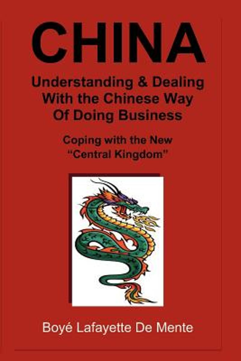 China Understanding & Dealing with the Chinese Way of Doing Business!