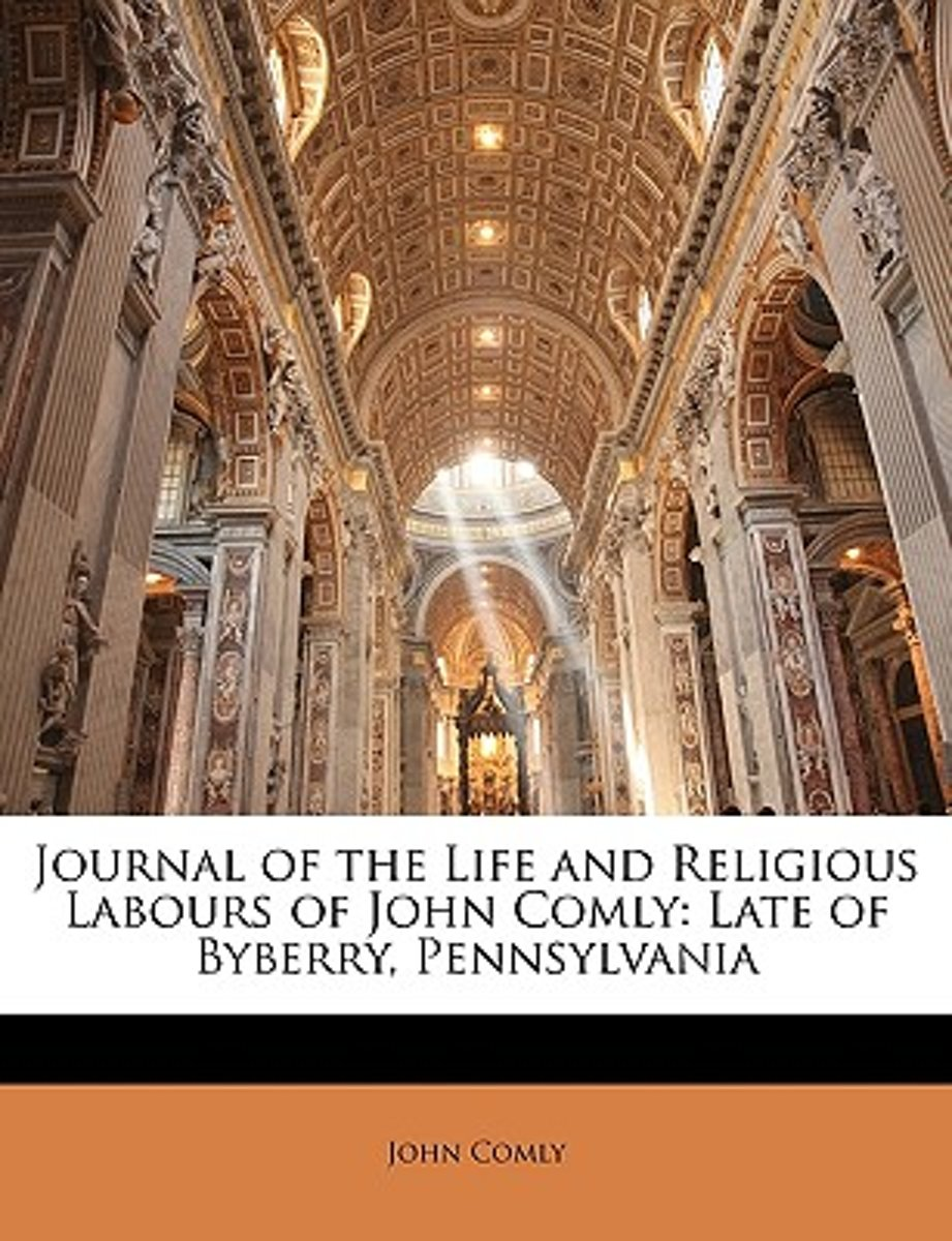 Journal of the Life and Religious Labours of John Comly