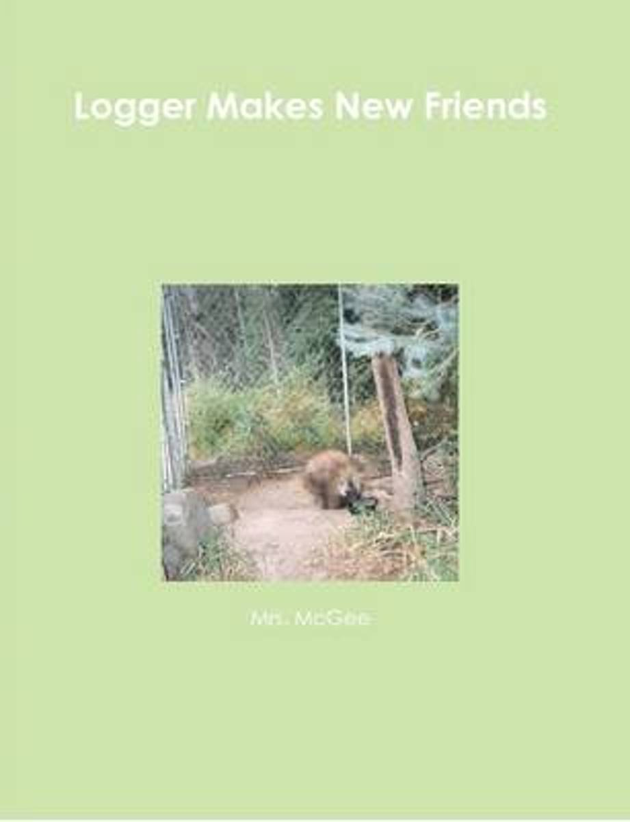 Logger Makes New Friends