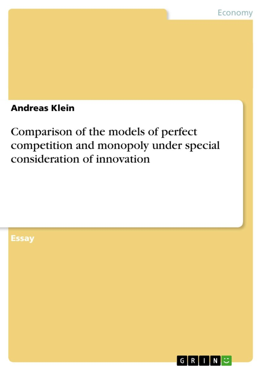 Comparison of the models of perfect competition and monopoly under special consideration of innovation