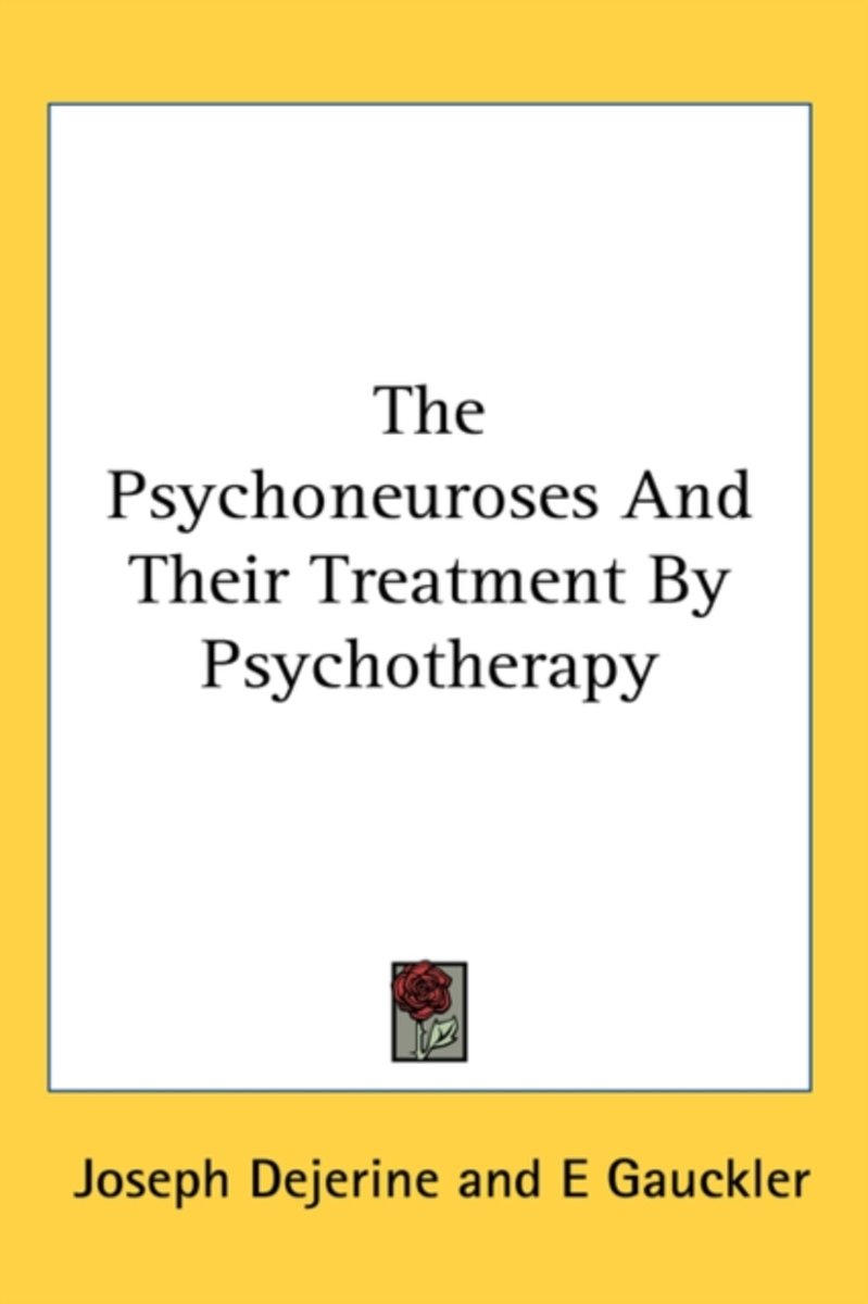 The Psychoneuroses and Their Treatment by Psychotherapy