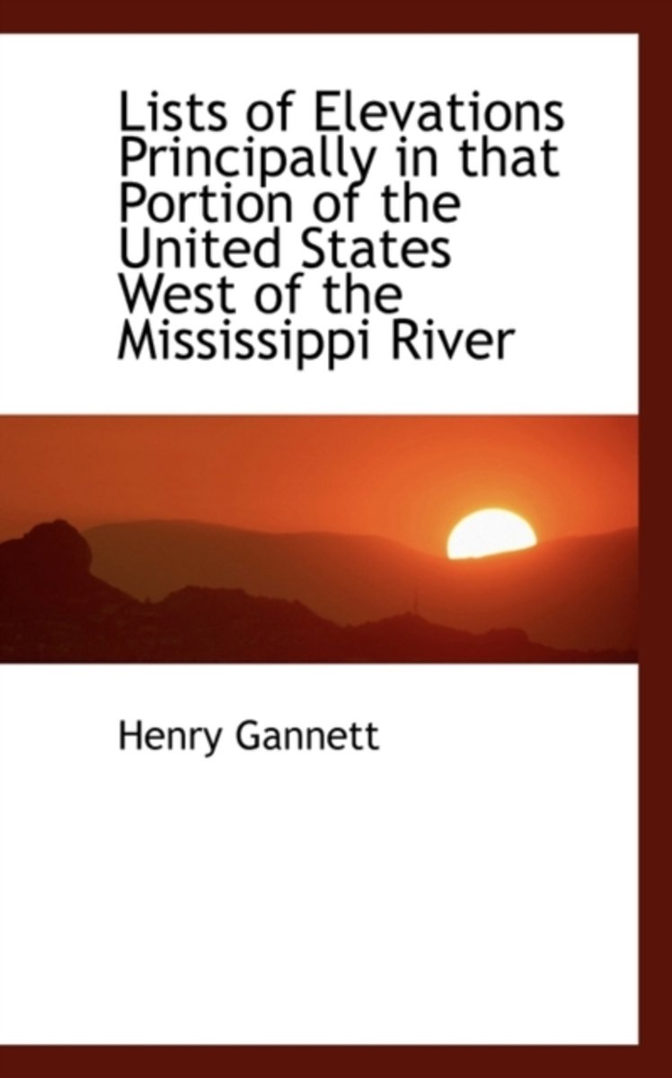 Lists of Elevations Principally in That Portion of the United States West of the Mississippi River