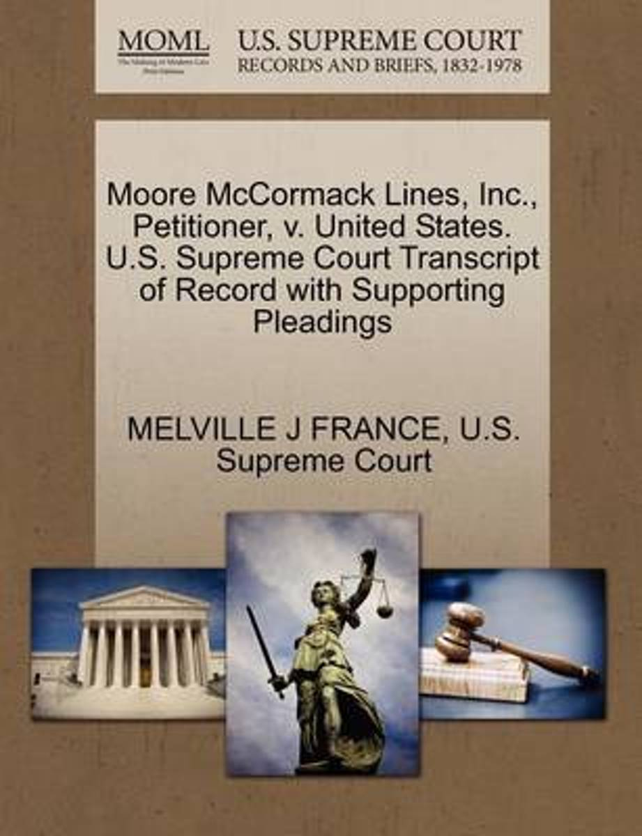 Moore McCormack Lines, Inc., Petitioner, V. United States. U.S. Supreme Court Transcript of Record with Supporting Pleadings
