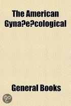 The American Gyna E Cological & Obstetrical Journal; Formerly the New York Journal of Gynaecology & Obstetrics Volume 5