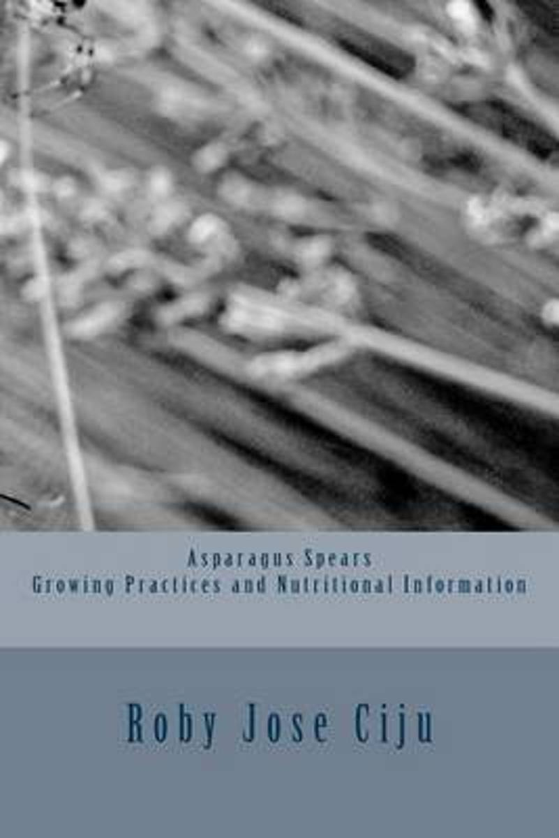 Asparagus Spears Growing Practices and Nutritional Information image