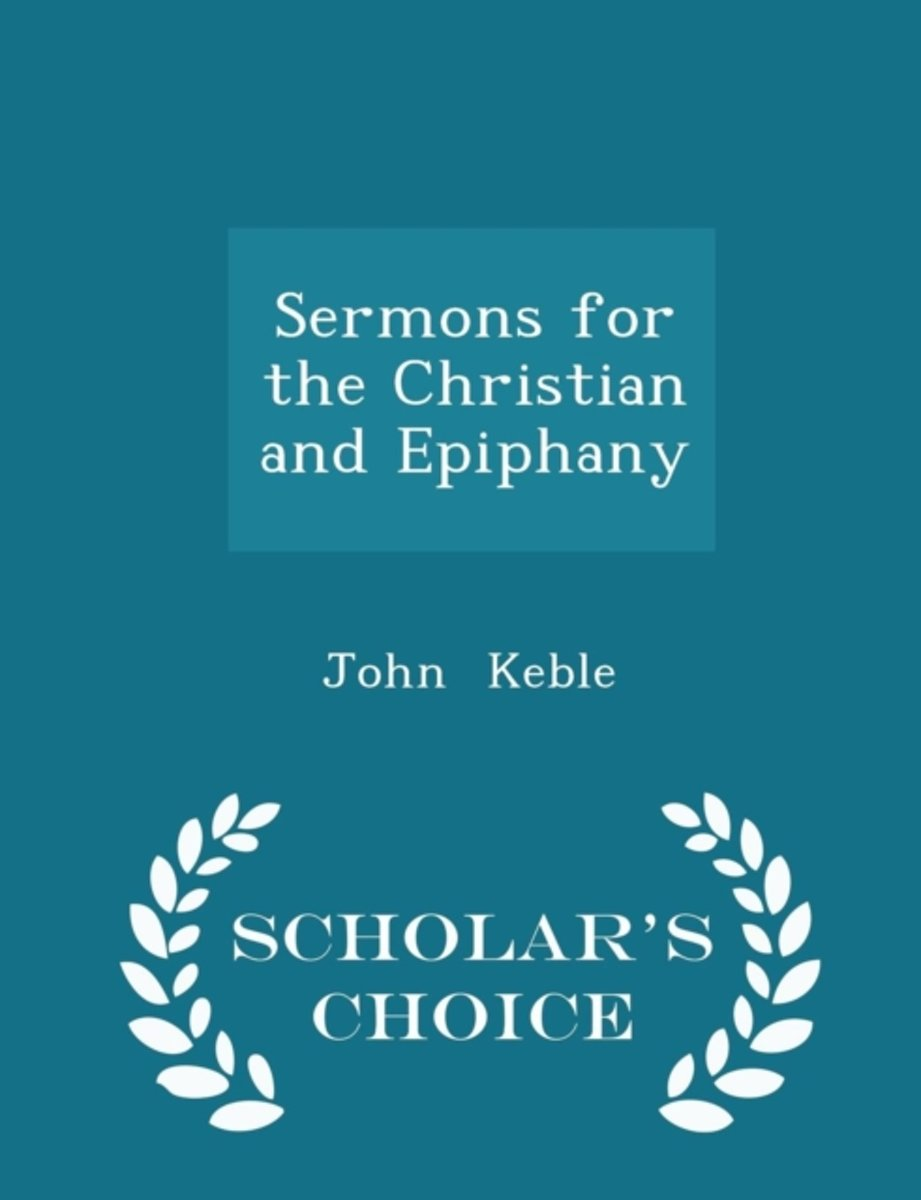 Sermons for the Christian and Epiphany - Scholar's Choice Edition