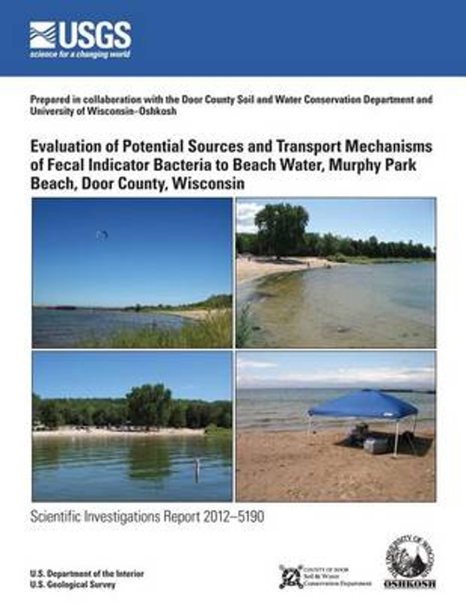Evaluation of Potential Sources and Transport Mechanisms of Fecal Indicator Bacteria to Beach Water, Murphy Park Beach, Door County, Wisconsin
