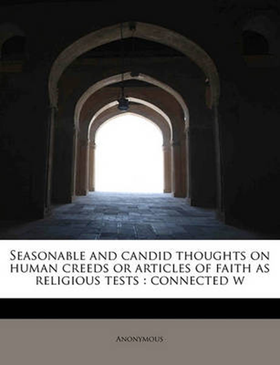 Seasonable and Candid Thoughts on Human Creeds or Articles of Faith as Religious Tests