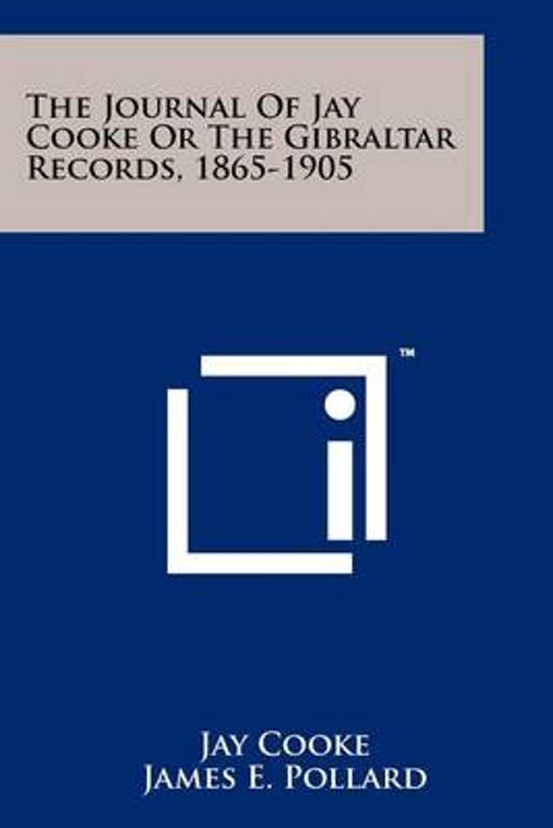 The Journal of Jay Cooke or the Gibraltar Records, 1865-1905