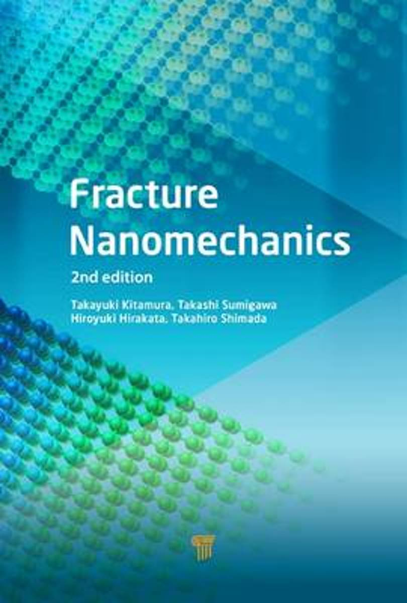Fracture Nanomechanics, Second Edition