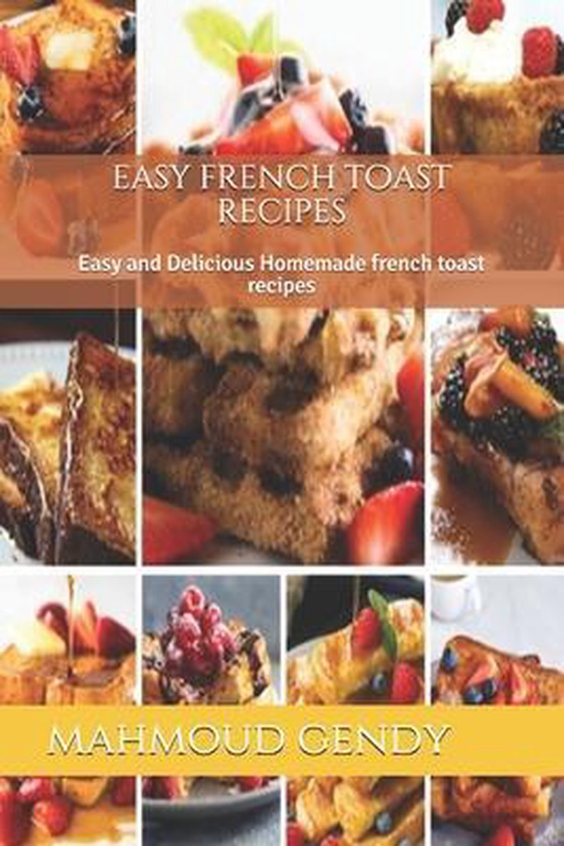 easy french toast recipes: Easy and Delicious Homemade french toast recipes