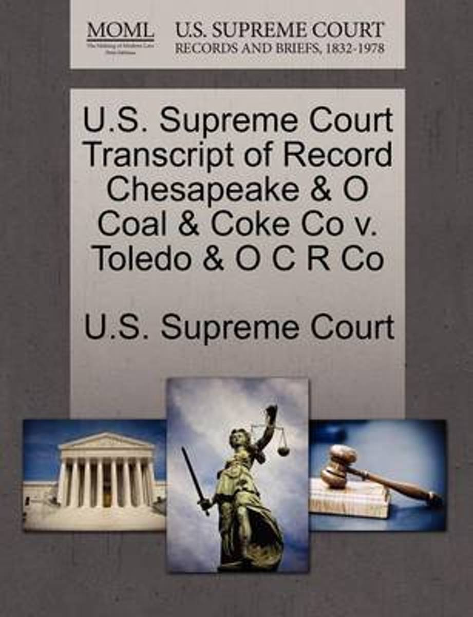 U.S. Supreme Court Transcript of Record Chesapeake & O Coal & Coke Co V. Toledo & O C R Co