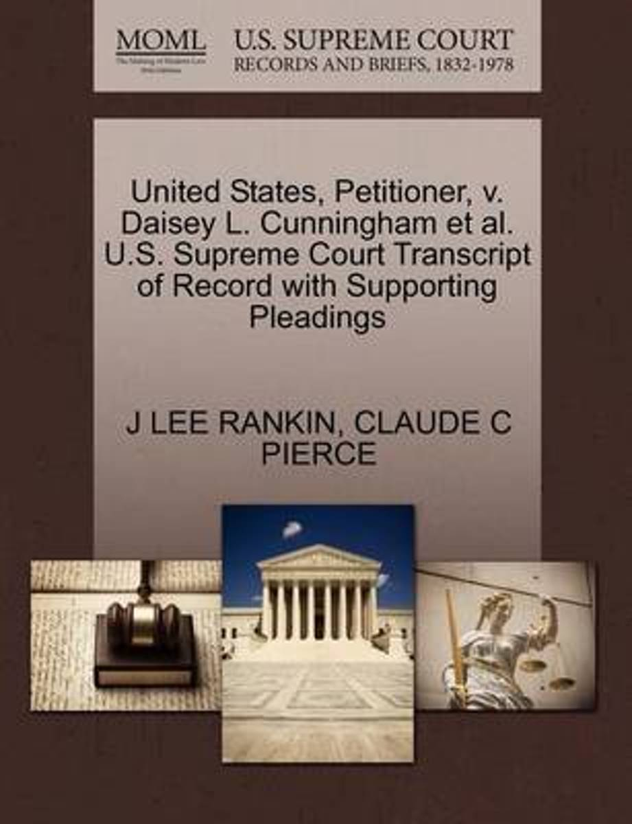 United States, Petitioner, V. Daisey L. Cunningham et al. U.S. Supreme Court Transcript of Record with Supporting Pleadings