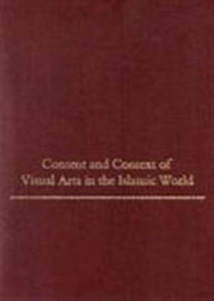 Content and Context of the Visual Arts in the Islamic World