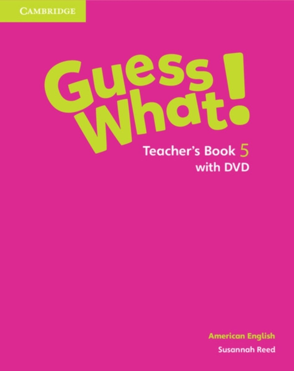 Guess What! American English Level 5 Teacher's Book with DVD