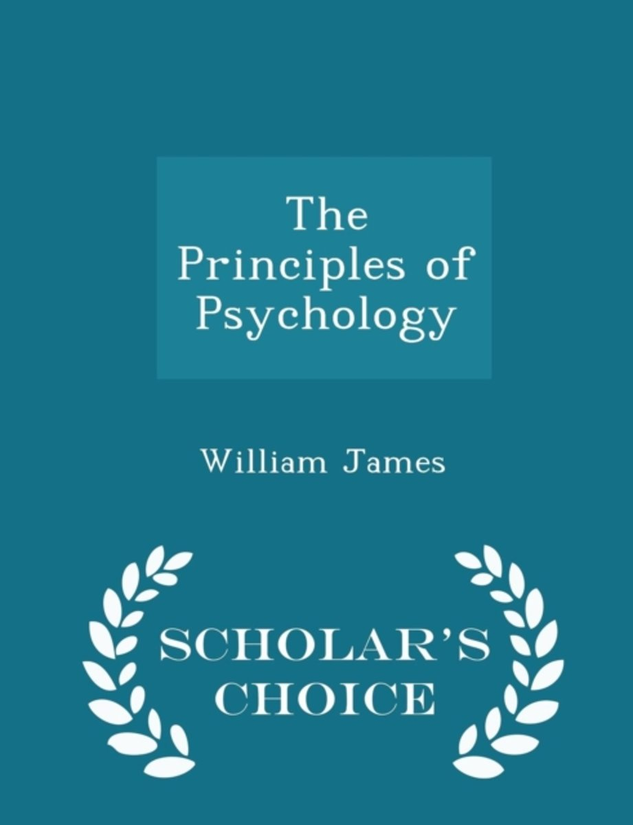 The Principles of Psychology - Scholar's Choice Edition
