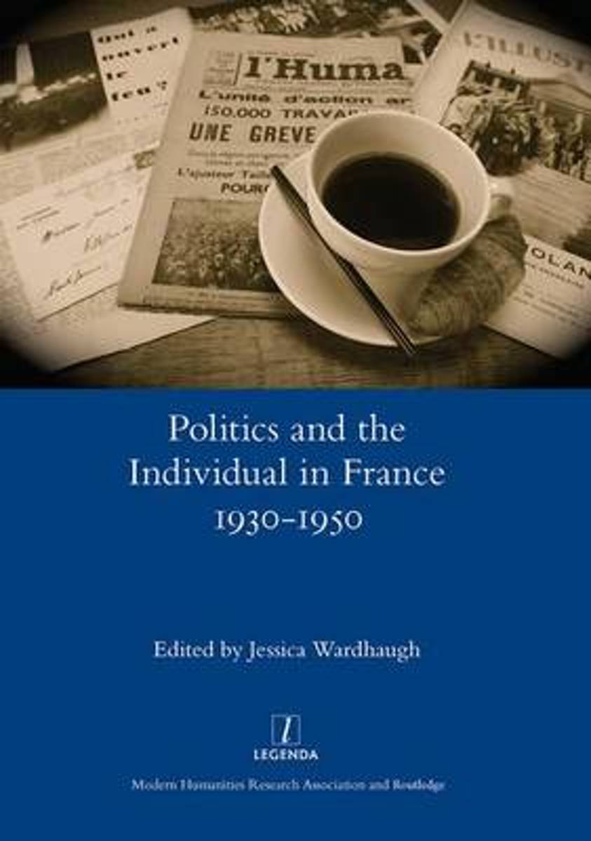 Politics and the Individual in France 1930-1950