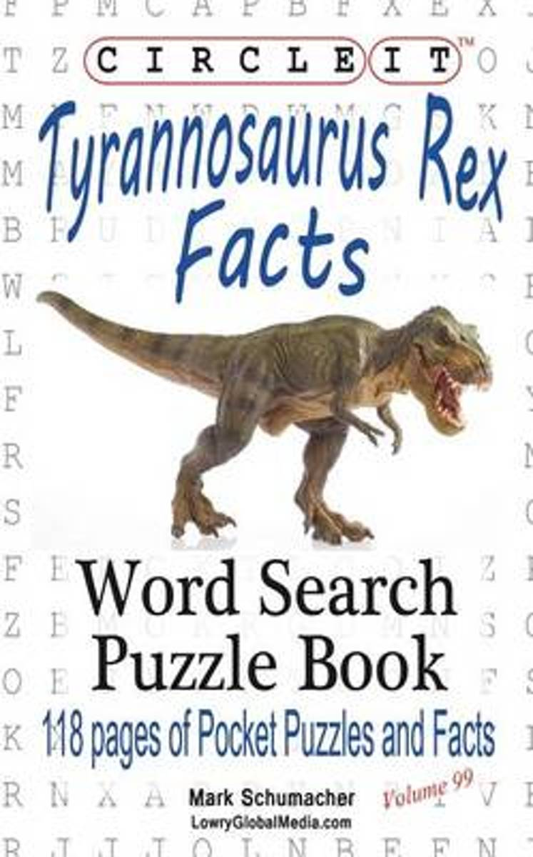 Circle It, Tyrannosaurus Rex Facts, Word Search, Puzzle Book